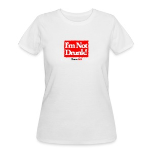 I'm not Drunk - Women's 50/50 T-Shirt