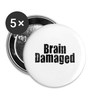 Brain Damaged Button - Small Buttons