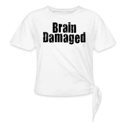 Brain Damaged Button - Women's Knotted T-Shirt