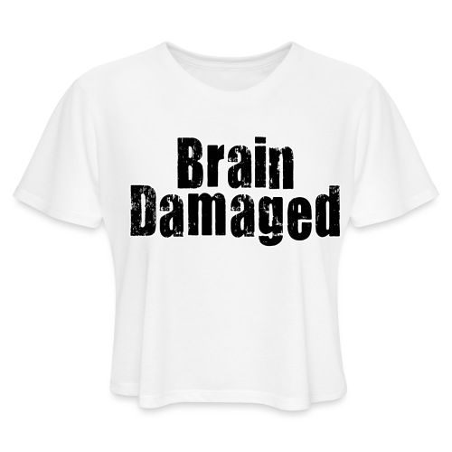 Brain Damaged Button - Women's Cropped T-Shirt