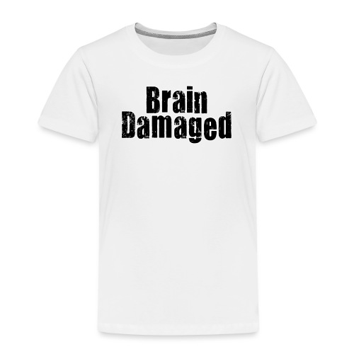 Brain Damaged Button - Toddler Premium T-Shirt