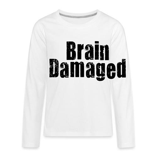 Brain Damaged Button - Kids' Premium Long Sleeve T-Shirt