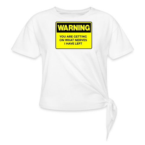 Warning Button - Women's Knotted T-Shirt