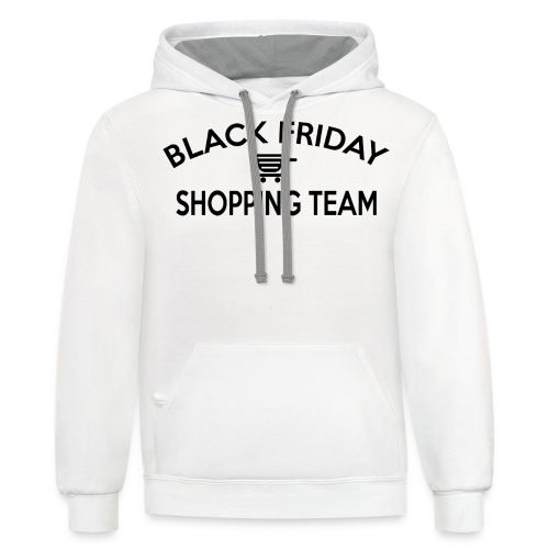Black Friday Shopping Team - Contrast Hoodie