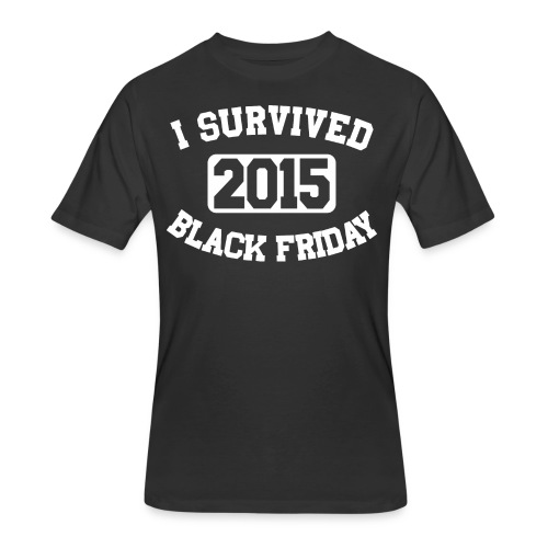 I Survived Black Friday 2015 - Men's 50/50 T-Shirt