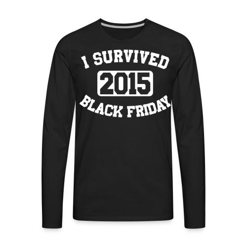 I Survived Black Friday 2015 - Men's Premium Long Sleeve T-Shirt