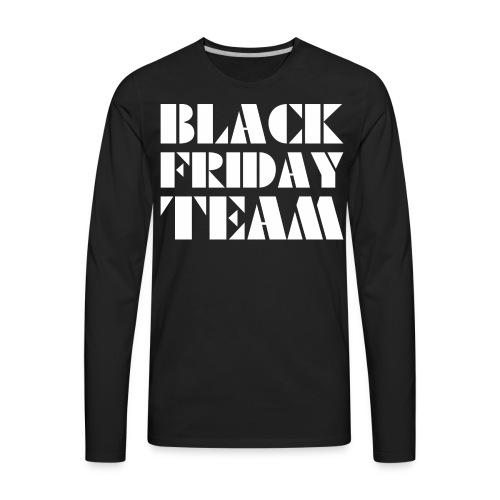 Black Friday Team - Men's Premium Long Sleeve T-Shirt