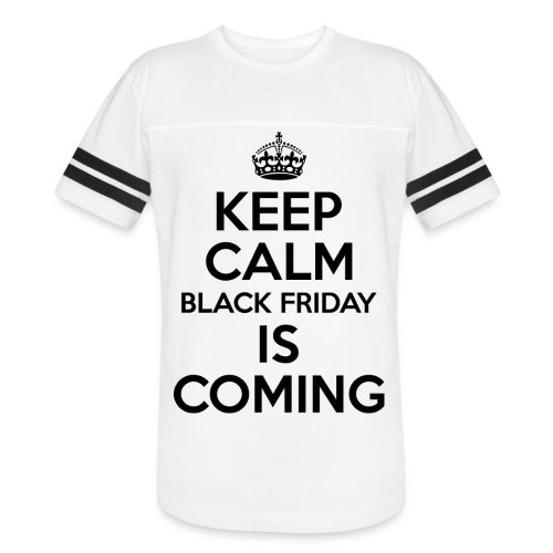 Keep Calm Black Friday Is Coming - Vintage Sport T-Shirt