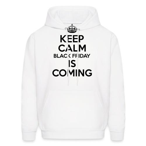Keep Calm Black Friday Is Coming - Men's Hoodie