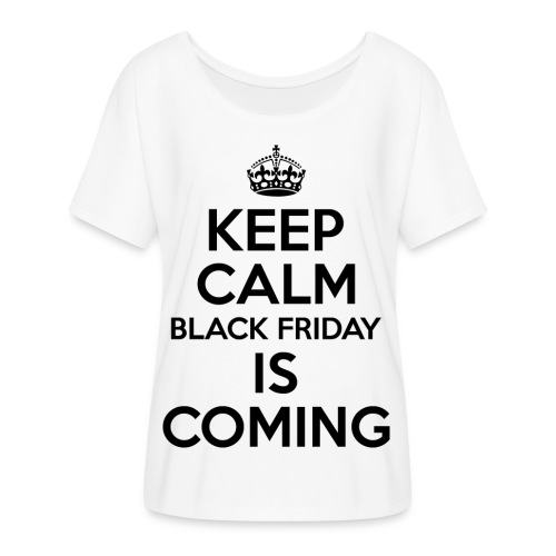 Keep Calm Black Friday Is Coming - Women's Flowy T-Shirt