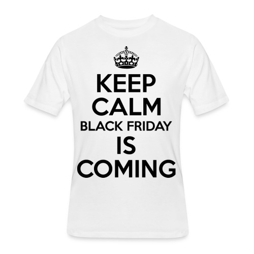 Keep Calm Black Friday Is Coming - Men's 50/50 T-Shirt