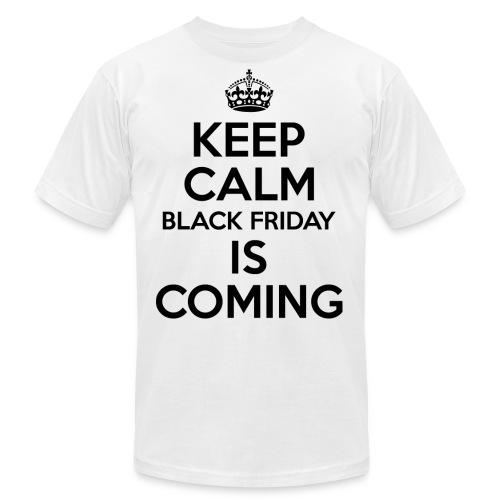 Keep Calm Black Friday Is Coming - Men's Jersey T-Shirt