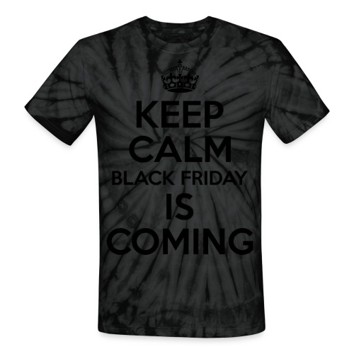Keep Calm Black Friday Is Coming - Unisex Tie Dye T-Shirt