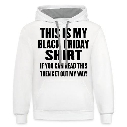 Black Friday Shirt - Contrast Hoodie