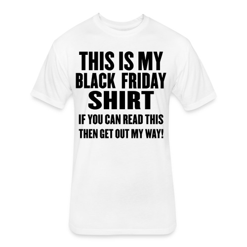Black Friday Shirt - Fitted Cotton/Poly T-Shirt by Next Level