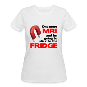 One more MRI - Women's 50/50 T-Shirt