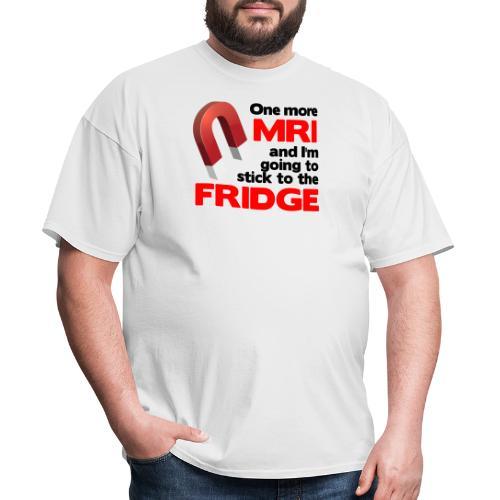 One more MRI - Men's T-Shirt