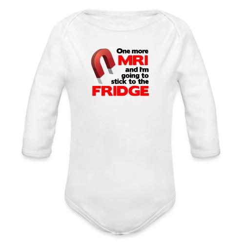 One more MRI - Organic Long Sleeve Baby Bodysuit