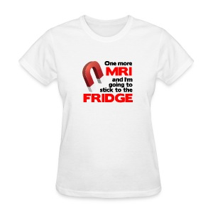 One more MRI - Women's T-Shirt