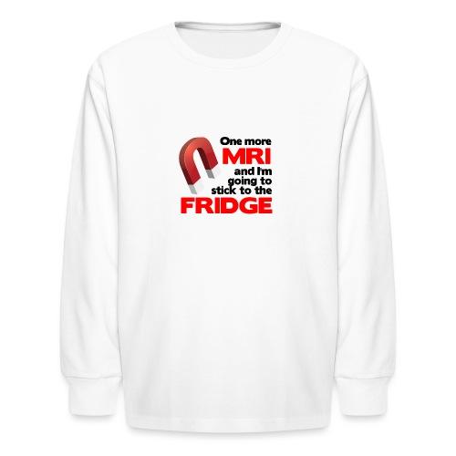 One more MRI - Kids' Long Sleeve T-Shirt