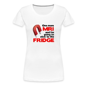 One more MRI - Women's Premium T-Shirt
