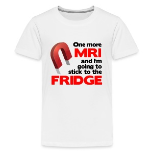 One more MRI - Kids' Premium T-Shirt