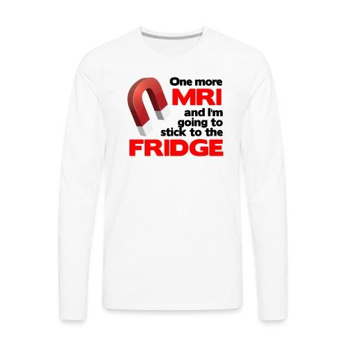 One more MRI - Men's Premium Long Sleeve T-Shirt