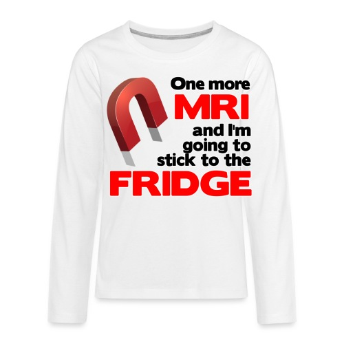 One more MRI - Kids' Premium Long Sleeve T-Shirt