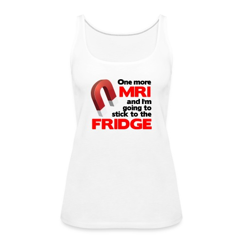 One more MRI - Women's Premium Tank Top