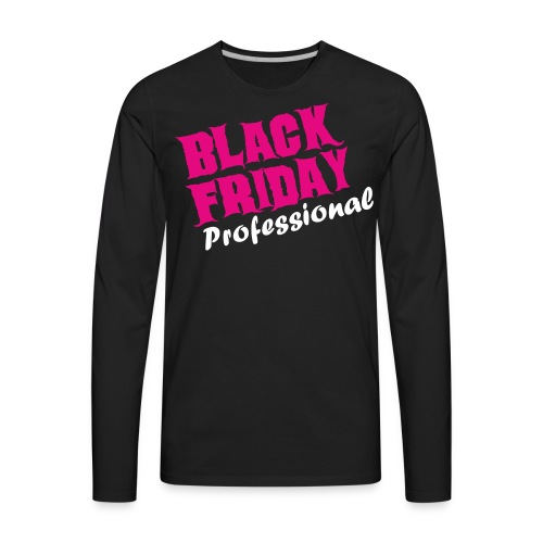 Black Friday Professional - Men's Premium Long Sleeve T-Shirt