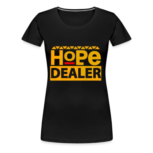 Women's Hope Dealer Hoodie - Women's Premium T-Shirt