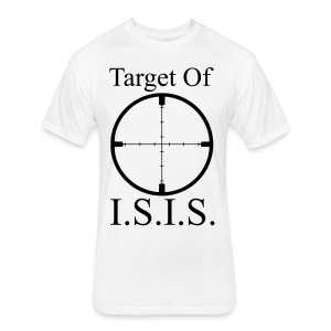 Target of ISIS - Men's - Fitted Cotton/Poly T-Shirt by Next Level
