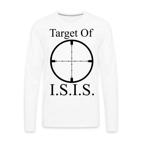 Target of ISIS - Men's - Men's Premium Long Sleeve T-Shirt