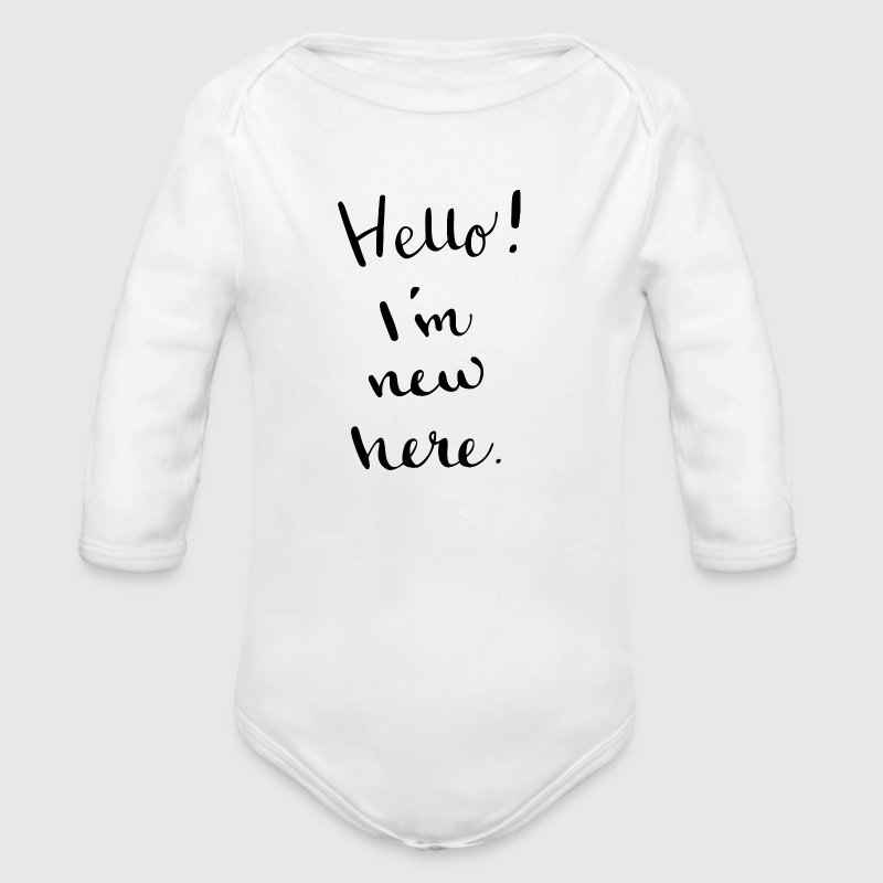 Hello! I'm new here. - Long Sleeve Baby Bodysuit