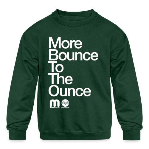 Kids' More Bounce Tp The Ounce - Kid's Crewneck Sweatshirt