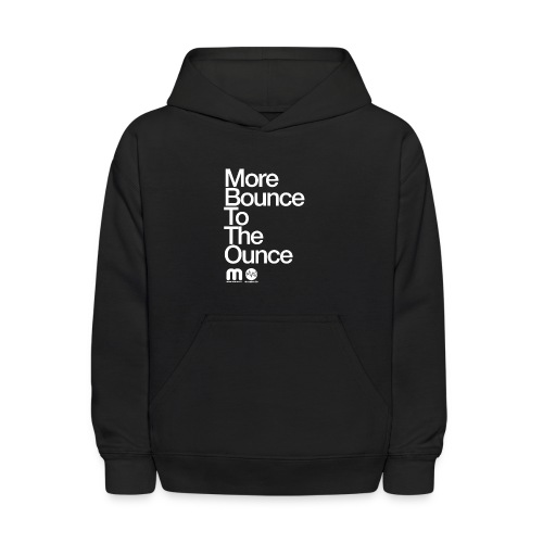 Kids' More Bounce Tp The Ounce - Kids' Hoodie