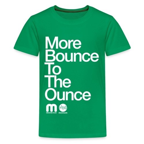 Kids' More Bounce Tp The Ounce - Kids' Premium T-Shirt