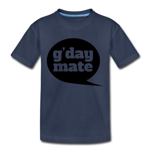 Good Day Mate - Toddler Premium T-Shirt