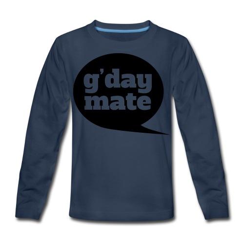 Good Day Mate - Kids' Premium Long Sleeve T-Shirt