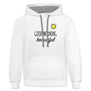 Good Morning Beautiful - T-Shirt  - Contrast Hoodie