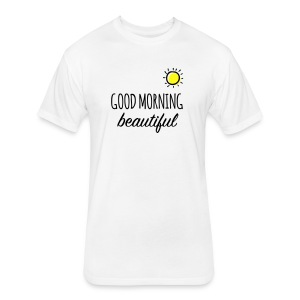 Good Morning Beautiful - T-Shirt  - Fitted Cotton/Poly T-Shirt by Next Level