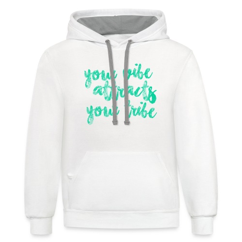 Your vibe attracts your tribe - TANK - Contrast Hoodie