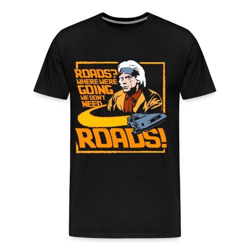We Don't Need Roads - Men's Premium T-Shirt