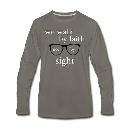 Walk By Faith Tee - Men's Premium Long Sleeve T-Shirt