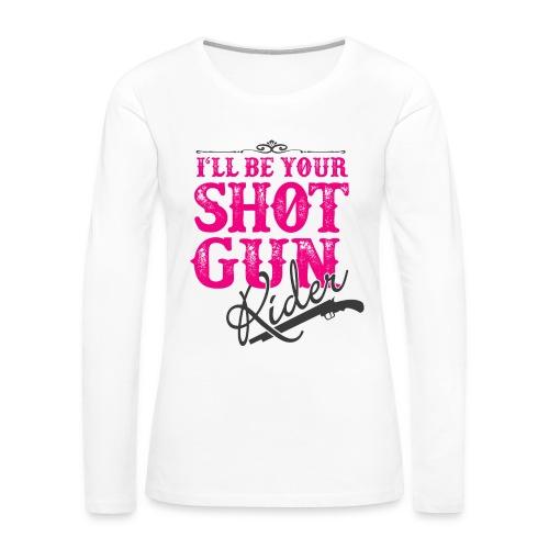 SHOTGUN RIDER - Women's Premium Long Sleeve T-Shirt