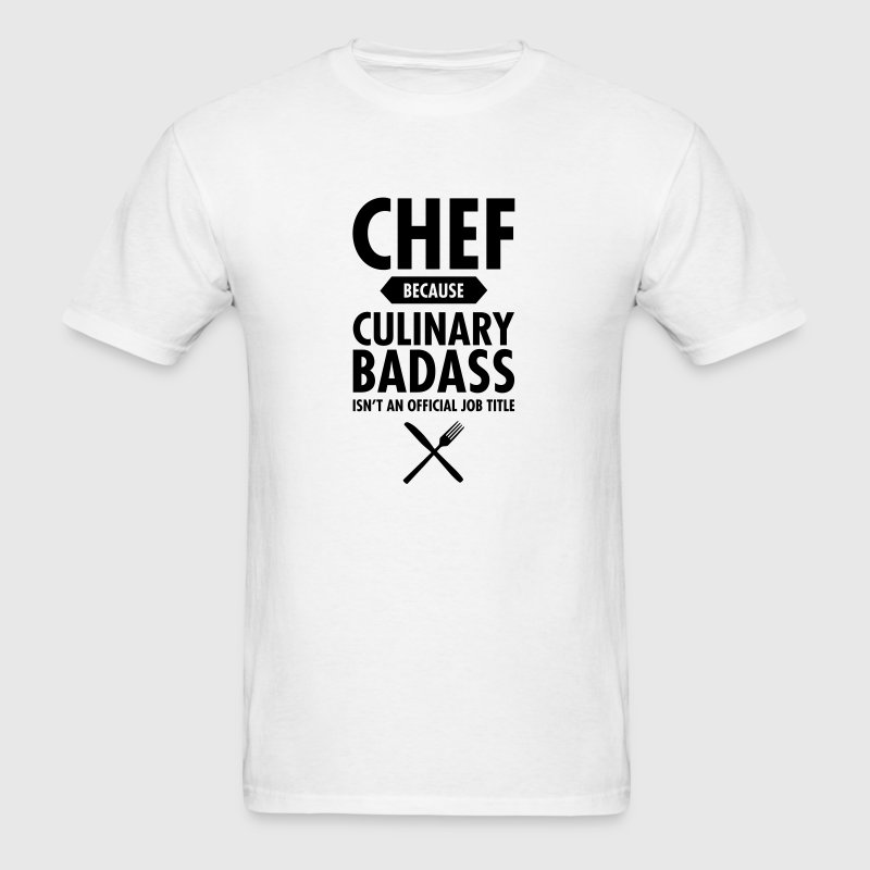 Chef - Culinary Badass T-Shirts - Men's T-Shirt
