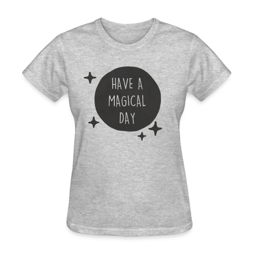 Have a Magical Day - Black Moon - Women's T-Shirt