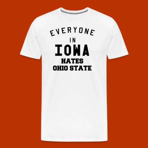 Iowa hates Ohio State - Men's Premium T-Shirt