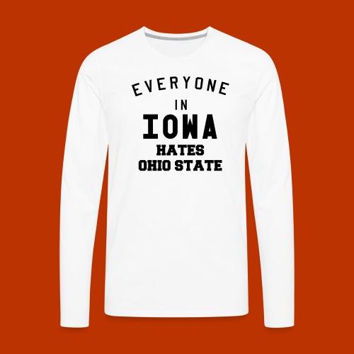 Iowa hates Ohio State - Men's Premium Long Sleeve T-Shirt