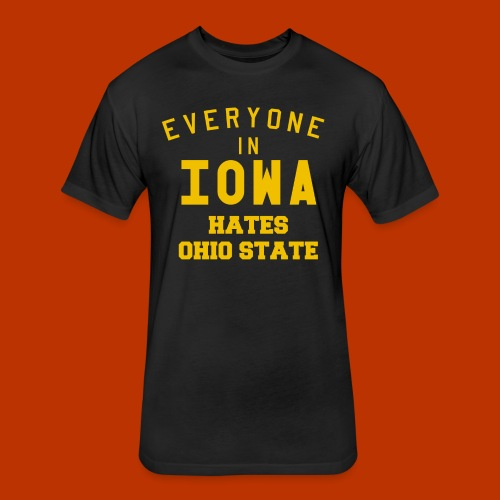 Iowa hates Ohio State - Fitted Cotton/Poly T-Shirt by Next Level